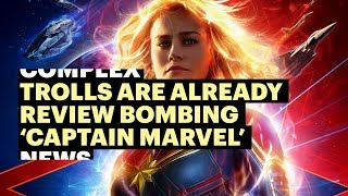 Trolls Are Already Review Bombing Captain Marvel on Rotten Tomatoes