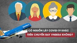 Nghi ngờ có nguồn lây Covid-19 khác ngoài bệnh nhân số 17 trên chuyến bay VN0054