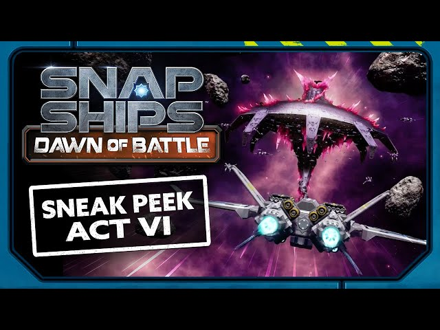 Next On Snap Ships Dawn of Battle Act VI
