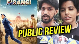 FIRANGI PUBLIC REVIEW | First Day First Show | Kapil Sharma
