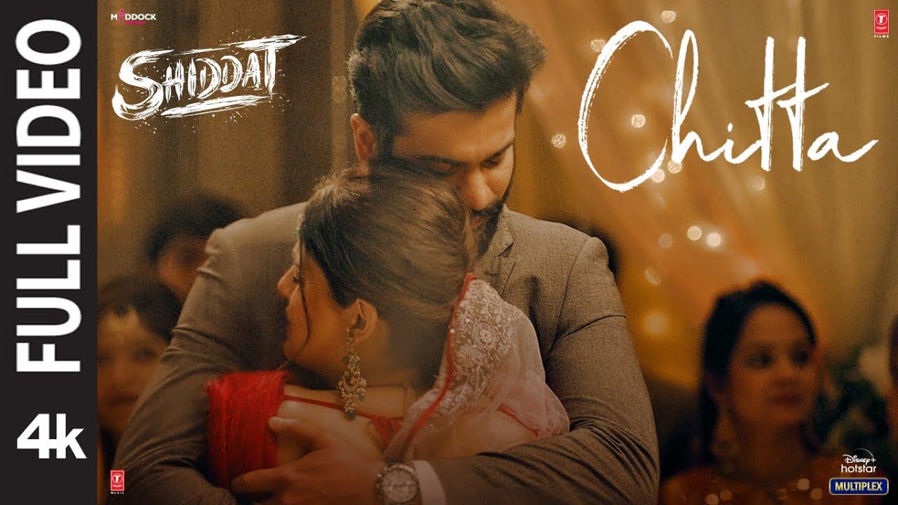 Chitta (Full Video)   Shiddat   Sunny Kaushal, Radhika Madan, Mohit R ,Diana P   Manan Bhardwaj