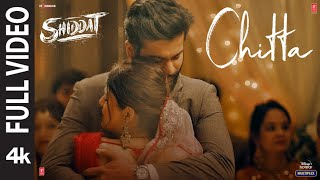 Chitta (Full Video) | Shiddat | Sunny Kaushal, Radhika Madan, Mohit R ,Diana P | Manan Bhardwaj