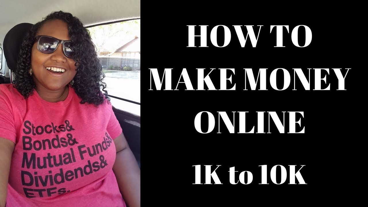 How to make money online 1000 to 10,000 a month.