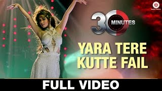 Yara Tere Kutte Fail - Full Video | 30 Minutes | Riya Sen & Hiten Paintal | Anuja Sinha