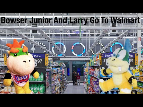 smc-short:-bowser-junior-and-larry-go-to-walmart!
