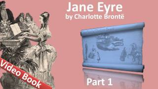 Part 1 - Jane Eyre Audiobook by Charlotte Bronte (Chs 01-06)(, 2011-09-22T05:55:44.000Z)