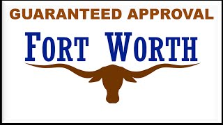 Fort Worth,TX Automobile Financing : How to get a Quick Car Loan with Bad Credit History & No Down?