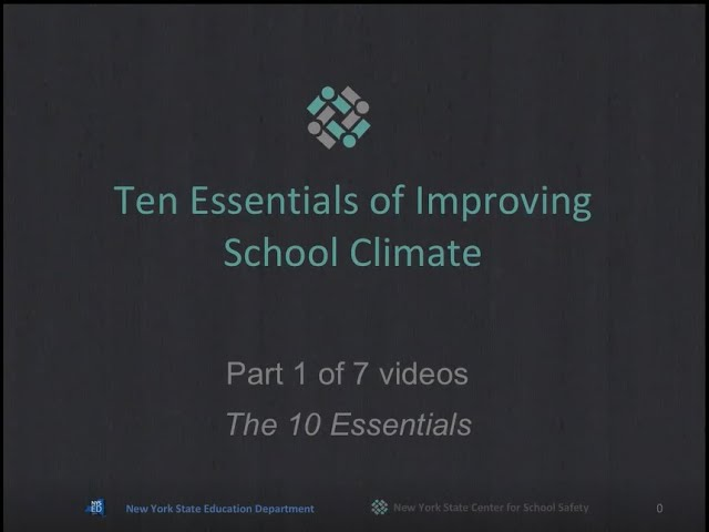 "The 10 Essentials for Improving School Climate"" Part 1 of 7"