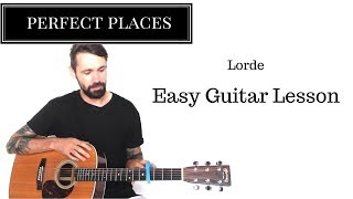 Lorde Perfect Places Guitar Lesson