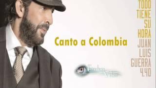 Canto a Colombia - Juan Luis Guerra (Todo tiene su hora)