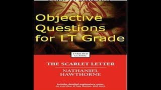 The Scarlet Letter by Nathaniel Hawthorne- objective Questions- हिंदी में पढ़े/ for Lt Grade