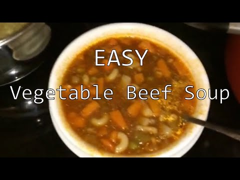 Easy Meals: ~Homemade Vegetable Beef Soup!~