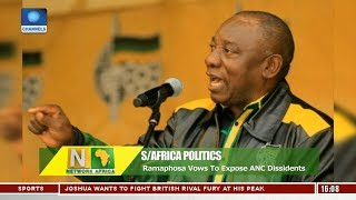 S/A Politics: Ramaphosa Vows To Expose ANC Dissidents |Network Africa|
