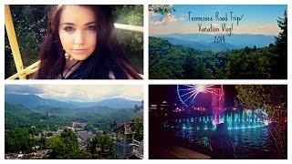Vlog: Tennessee Road Trip & Vacation! |Pigeon Forge/Gatlinburg!