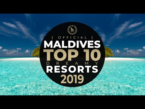 TOP 10 Maldives Best Resorts 2019 [ OFFICIAL by Dreaming of Maldives ] YOUR DREAM. YOUR CHOICE.
