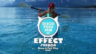 Effect - Prawda (Mono & Fair Play Remix) Nowość Disco Polo 2018