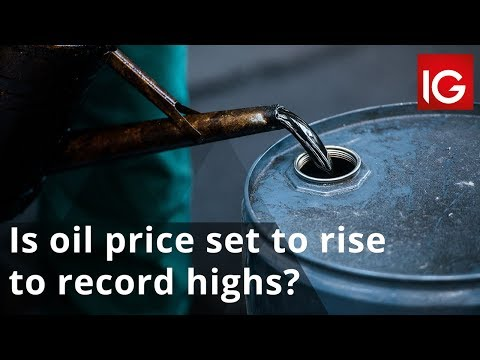 Is oil price set to rise to record highs?