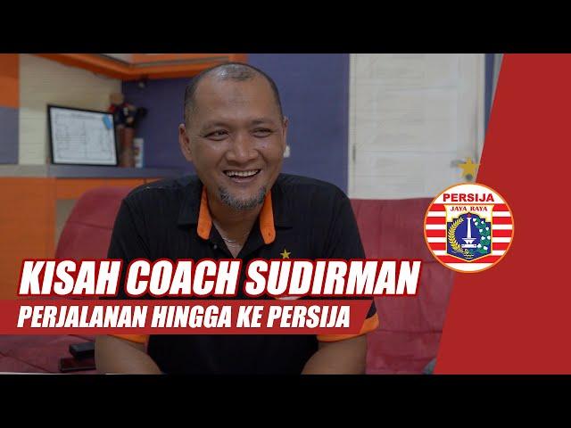 Lebih Dekat Dengan Coach Sudirman | Pejalanan Karier Hingga ke Persija