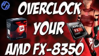 HOW TO OVERCLOCK AMD FX-8350 CPU FAST