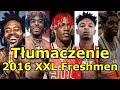 2016 XXL Freshmen (Lil Uzi Vert, 21 Savage, Kodak Black) | Polskie tłumaczenie