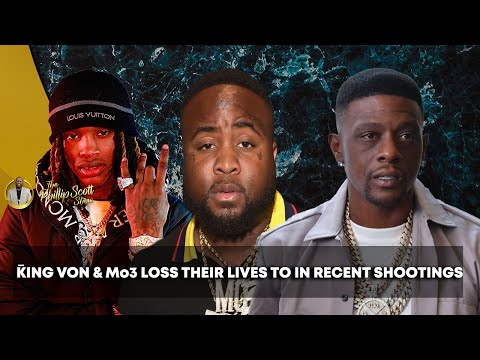 King Von & Mo3 Is The Latest Rappers Taken By Senseless Savagery; Boosie Shot In Dallas