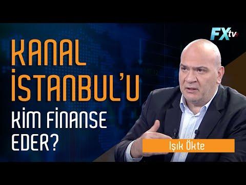 Kanal İstanbul'u kim finanse eder?   Işık Ökte
