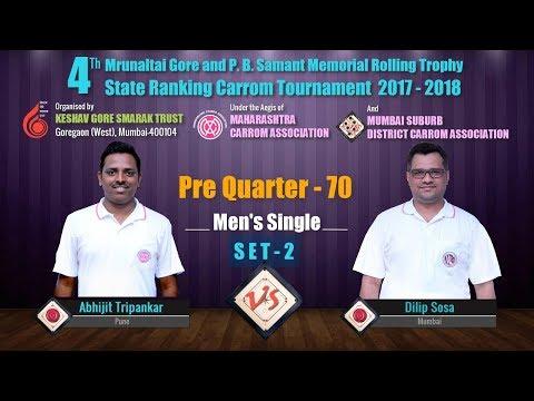 Pre QF-70(Set-2): Abhijit Tripankar (Pune) Vs Dilip Sosa (Mumbai)
