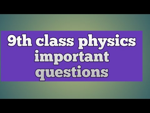 Class 9 physics important questions for 2019 exam (FBISE & ALL PUNJAB BOARD)