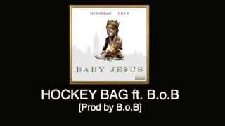 Doe B - Hockey Bag ft. B.o.B [Prod by B.o.B] Baby Je$us