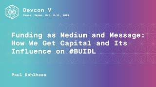 Funding as Medium and Message: How We Get Capital and Its Influence on #BUIDL