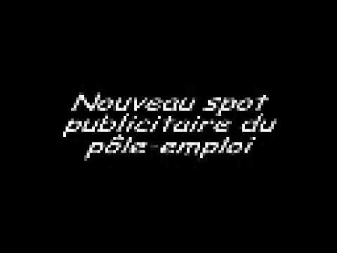 Nouveau spot publicitaire du pôle-emploi ( Fake )