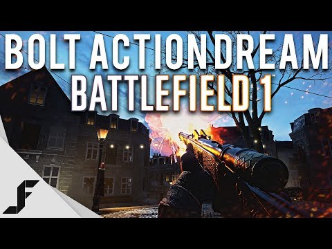 BOLT ACTION DREAM - Battlefield 1