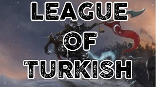 LOL l TÜRKLERİ GURURLANDIRAN ANLAR l LEAGUE OF TURKISH