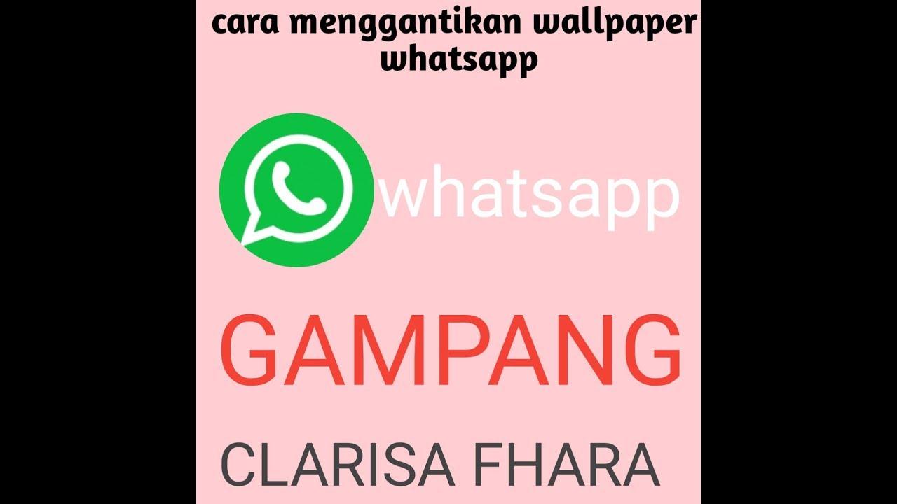 Cara Mengganti Wallpaper Whatsapp Gampang Kok Youtube