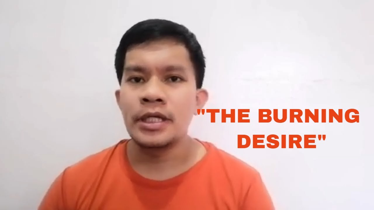 The Burning Desire How To Reach Your Goal Using This Powerful Emotion Youtube