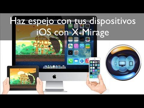 Programa X Mirage para hacer espejo desde tu iOS a tu MAC