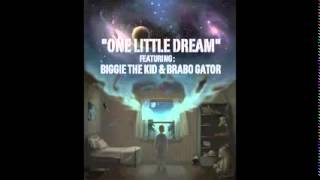 bc ft brabo gator biggie the kid one little dream official audio