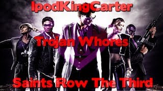 Saints Row The Third Campaign Mode - Trojan Whores Feat. IpodKingCarter