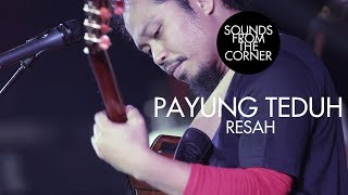 Payung Teduh - Resah   Sounds From The Corner Live #11