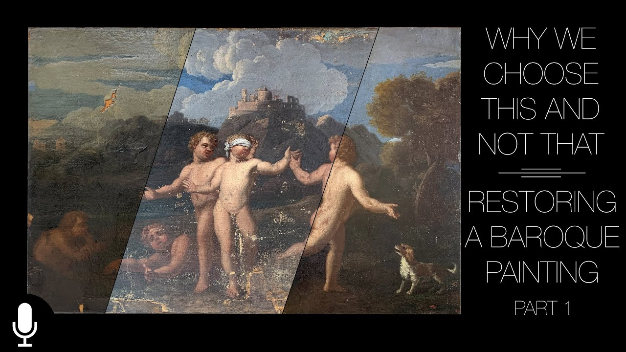 Why We Choose This And Not That; Restoring A Baroque Painting Part 1