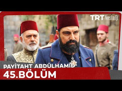 Payitaht Abdülhamid 45.Bölüm