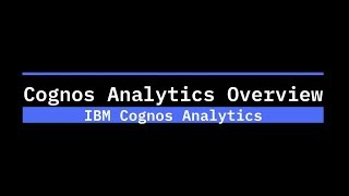 Play Cognos Analytics Overview