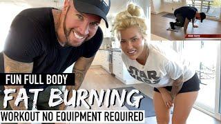 Fun Full Body Fat Burning Workout! Burn Fat in Under 30 min! NO Equipment Required