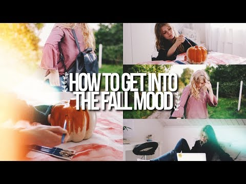 HOW TO GET INTO THE FALL MOOD: FALL INSPIRATION 2017