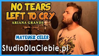 No tears left to cry - Ariana Grande (cover by Mateusz Celer) #1122