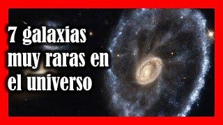 Las 7 galaxias más raras del universo