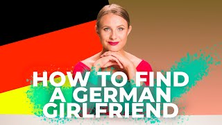 How to find a German girlfriend | dating advices