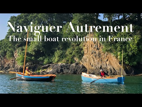 Naviguer Autrement - The Small Boat Revolution In France