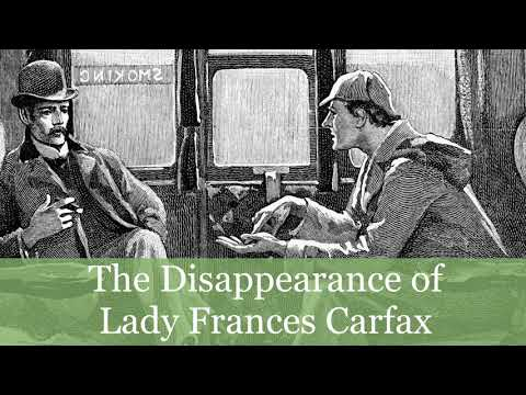 A Sherlock Holmes Adventure: The Disappearance of Lady Frances Carfax