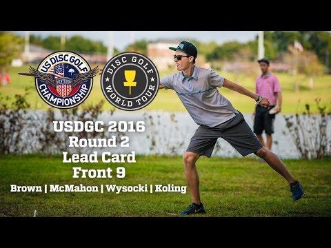 USDGC 2016 Round 2 Front 9 Lead Card (Brown, McMahon, Wysocki, Koling)